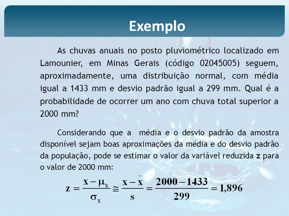 As chuvas anuais no posto pluviométrico localizado em Lamounier, em Minas Gerais (código 02045005) seguem, aproximadamente, uma distribuição normal, c