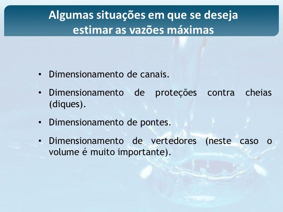 Dimensionamento de canais. Dimensionamento de proteções contra cheias (diques). Dimensionamento de pontes. Dimensionamento de vertedores (neste caso o
