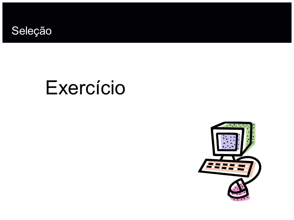 Seleção Exercício
