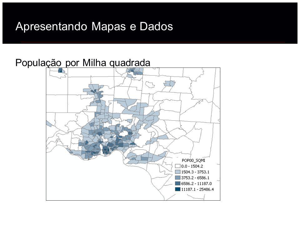 População por Milha quadrada Apresentando Mapas e Dados
