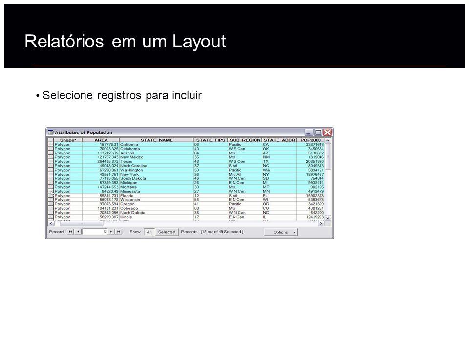 Selecione registros para incluir Relatórios em um Layout