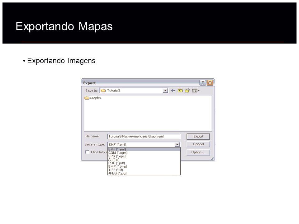 Exportando Mapas Exportando Imagens