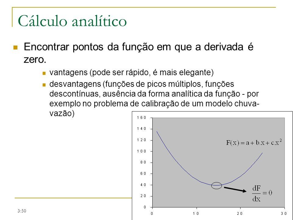 3:50 Cálculo analítico Encontrar pontos da função em que a derivada é zero. vantagens (pode ser rápido, é mais elegante) desvantagens (funções de pico