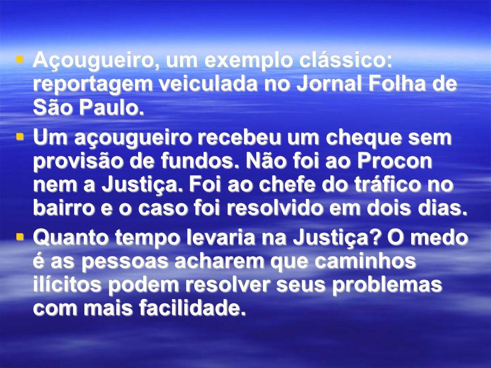 Açougueiro, um exemplo clássico: reportagem veiculada no Jornal Folha de São Paulo. Açougueiro, um exemplo clássico: reportagem veiculada no Jornal Fo