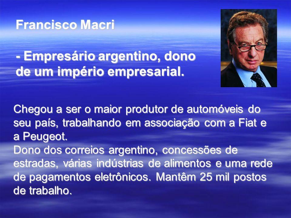 Chegou a ser o maior produtor de automóveis do seu país, trabalhando em associação com a Fiat e a Peugeot. Dono dos correios argentino, concessões de
