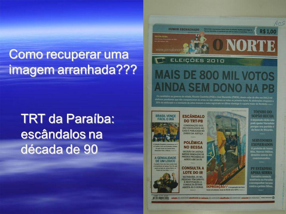 Como recuperar uma imagem arranhada??? TRT da Paraíba: escândalos na década de 90