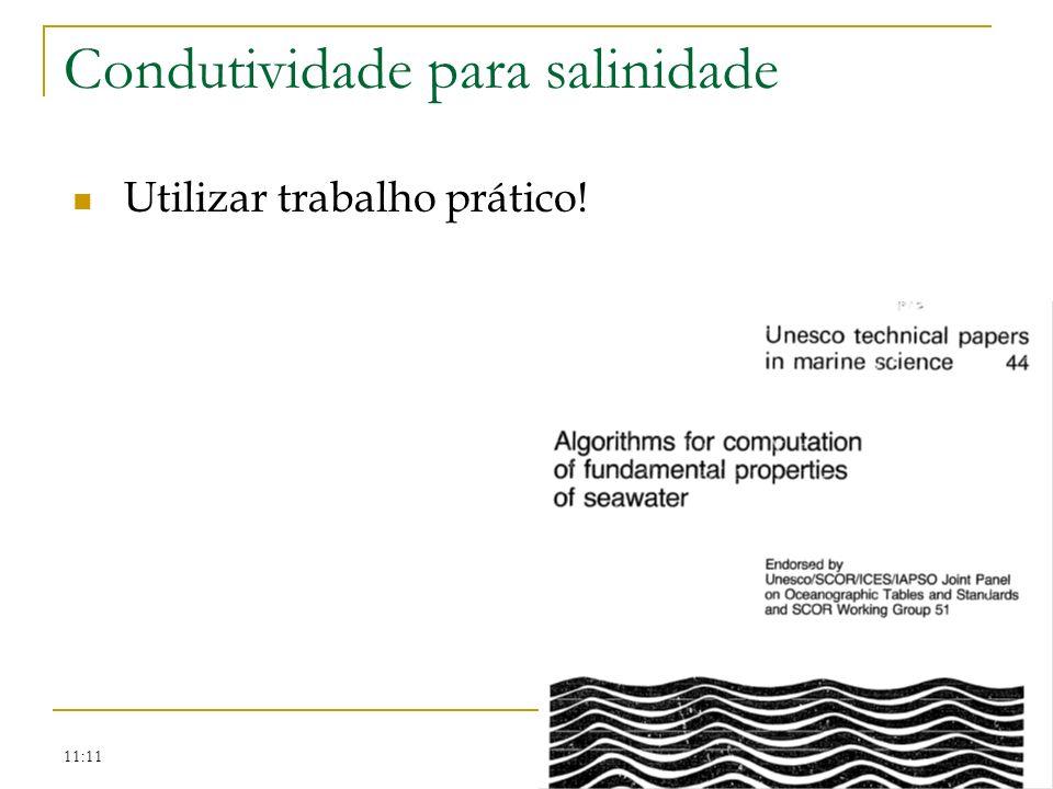 11:11 Condutividade para salinidade Utilizar trabalho prático!