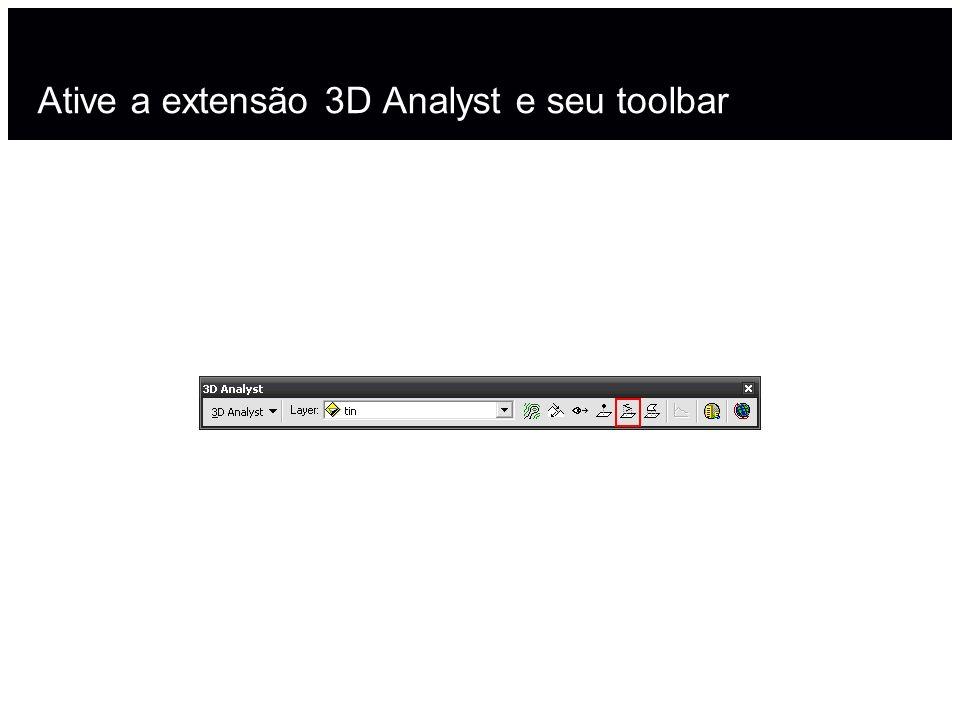 Ative a extensão 3D Analyst e seu toolbar