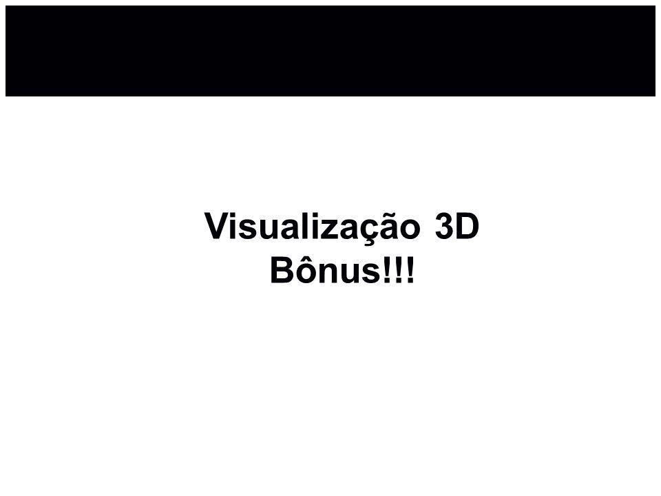Visualização 3D Bônus!!!