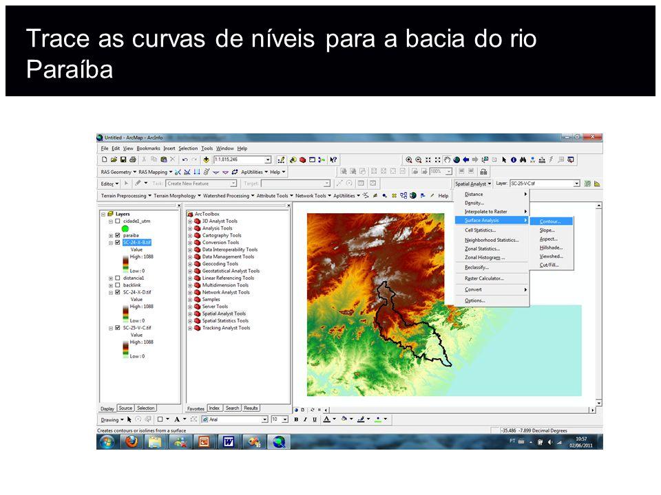 Trace as curvas de níveis para a bacia do rio Paraíba