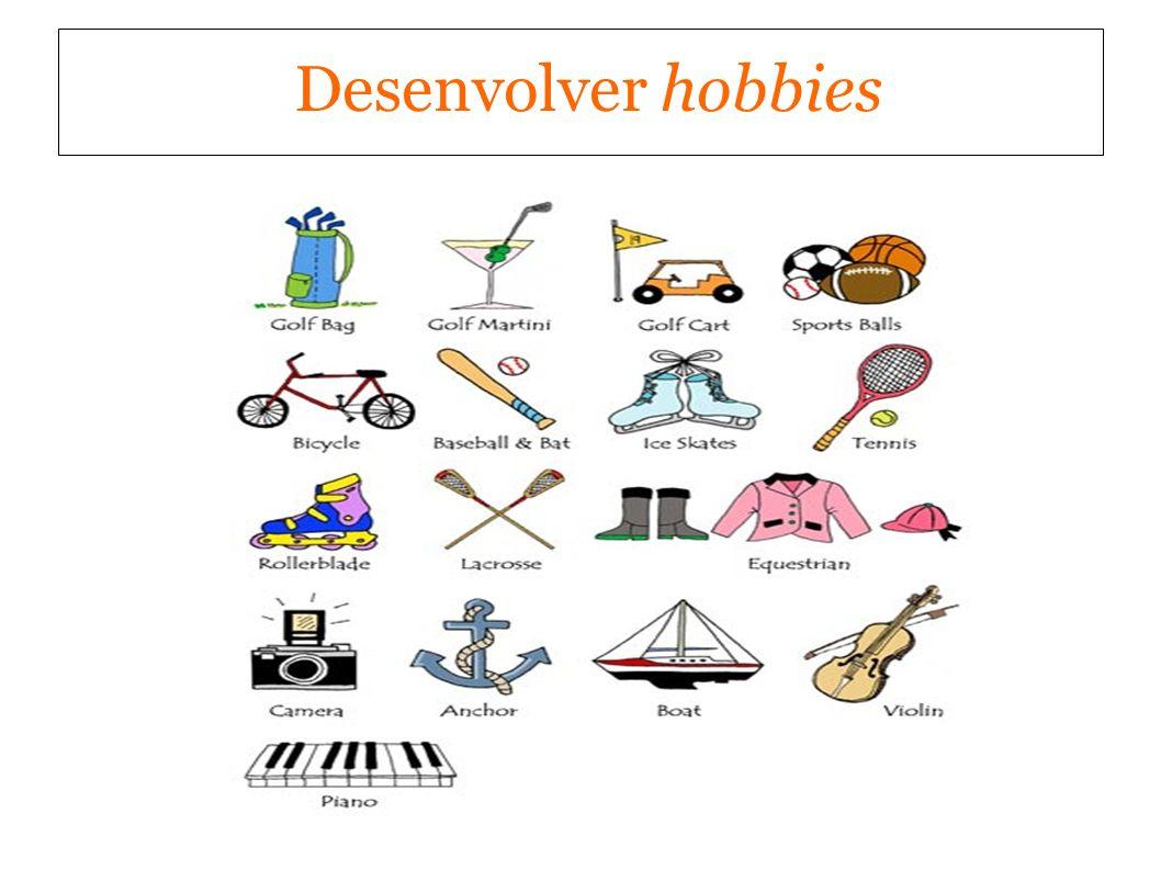 Desenvolver hobbies