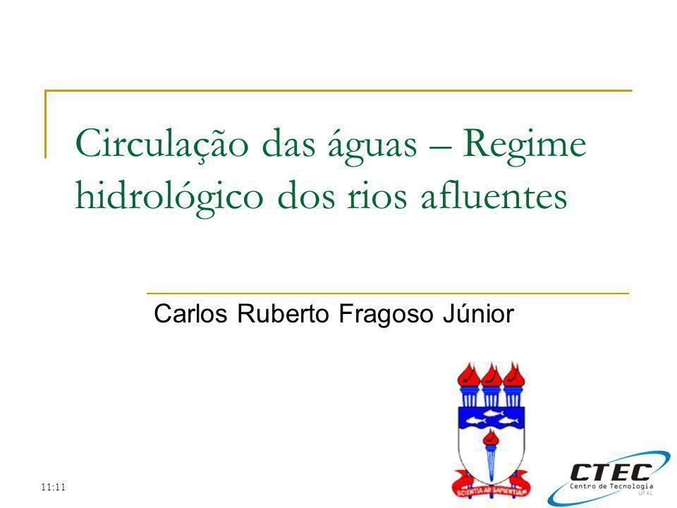 11:11 Circulação das águas – Regime hidrológico dos rios afluentes Carlos Ruberto Fragoso Júnior
