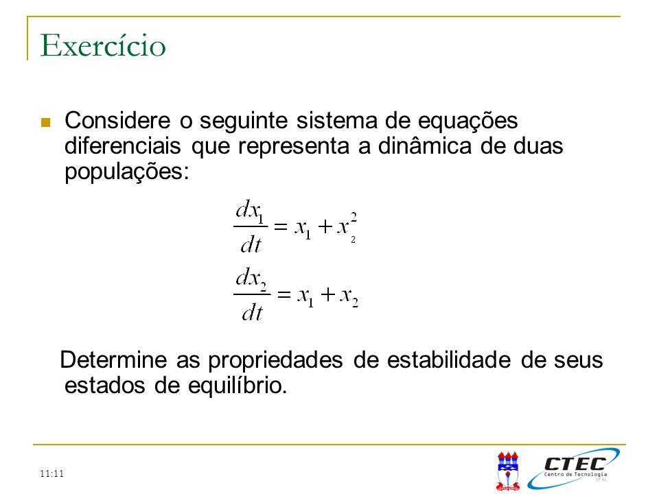 11:11 Considere o seguinte sistema de equações diferenciais que representa a dinâmica de duas populações: Determine as propriedades de estabilidade de