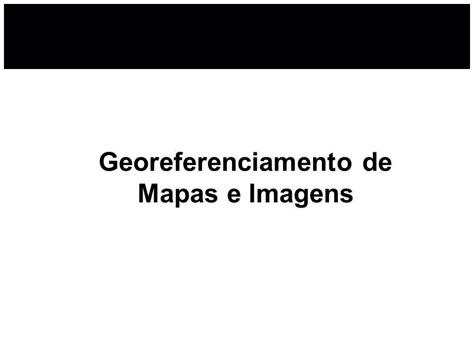 Georeferenciamento de Mapas e Imagens