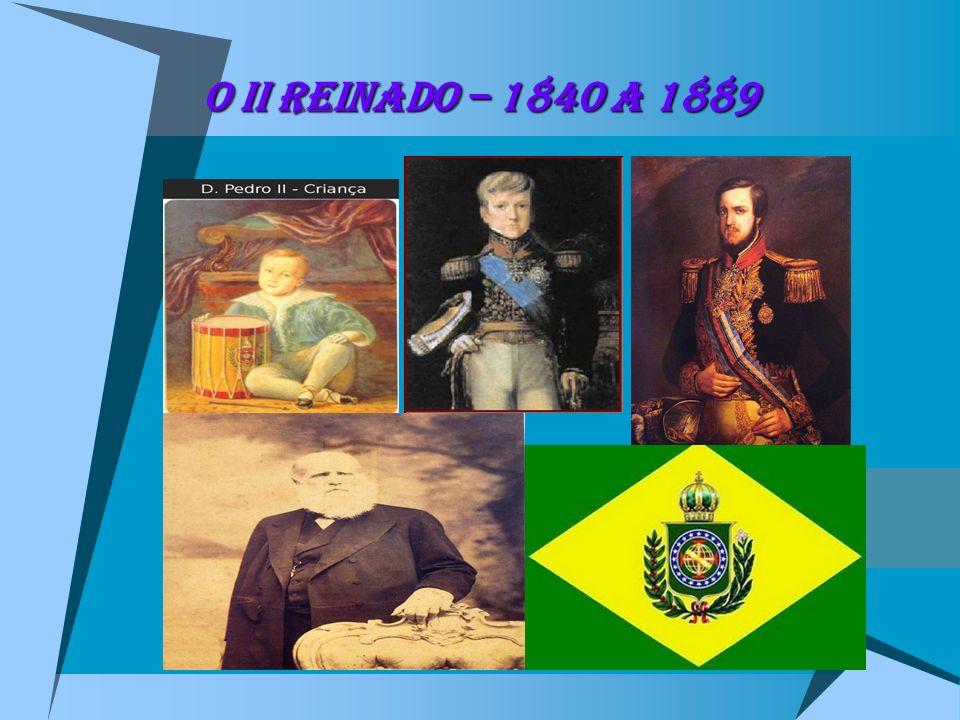 O II REINADO – 1840 a 1889