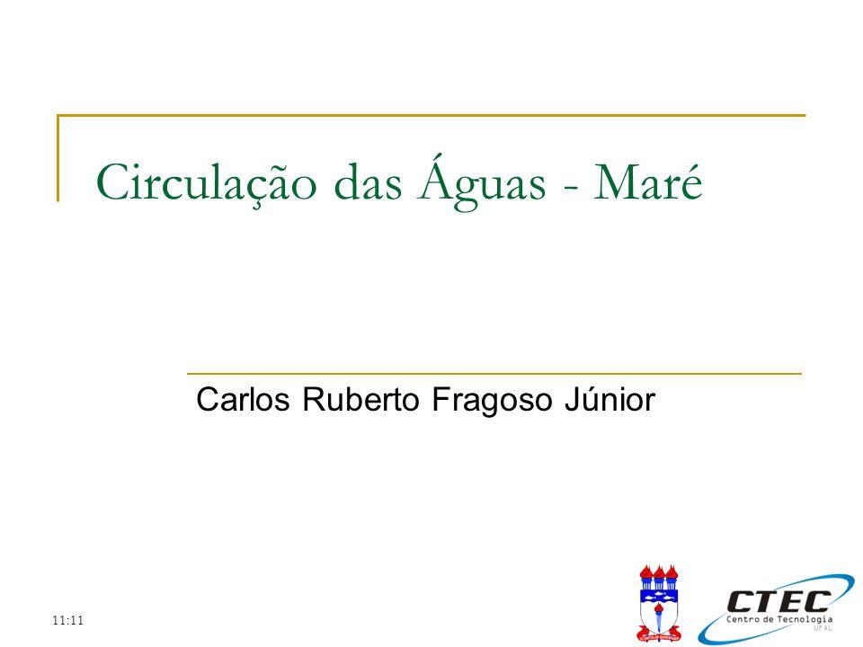11:11 Circulação das Águas - Maré Carlos Ruberto Fragoso Júnior