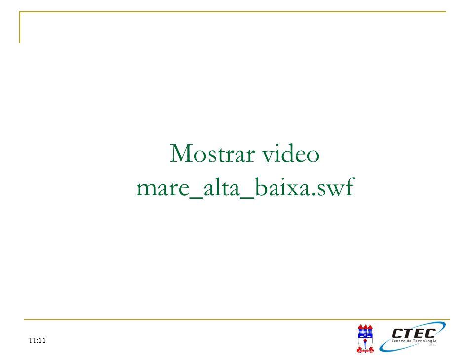 11:11 Mostrar video mare_alta_baixa.swf