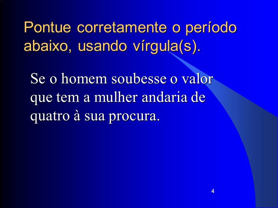 15 Uso da vírgula 1.1 A vírgula nas intercalações As intercalações, por cortarem o que está logicamente ligado, devem ser obrigatoriamente colocadas entre vírgulas.