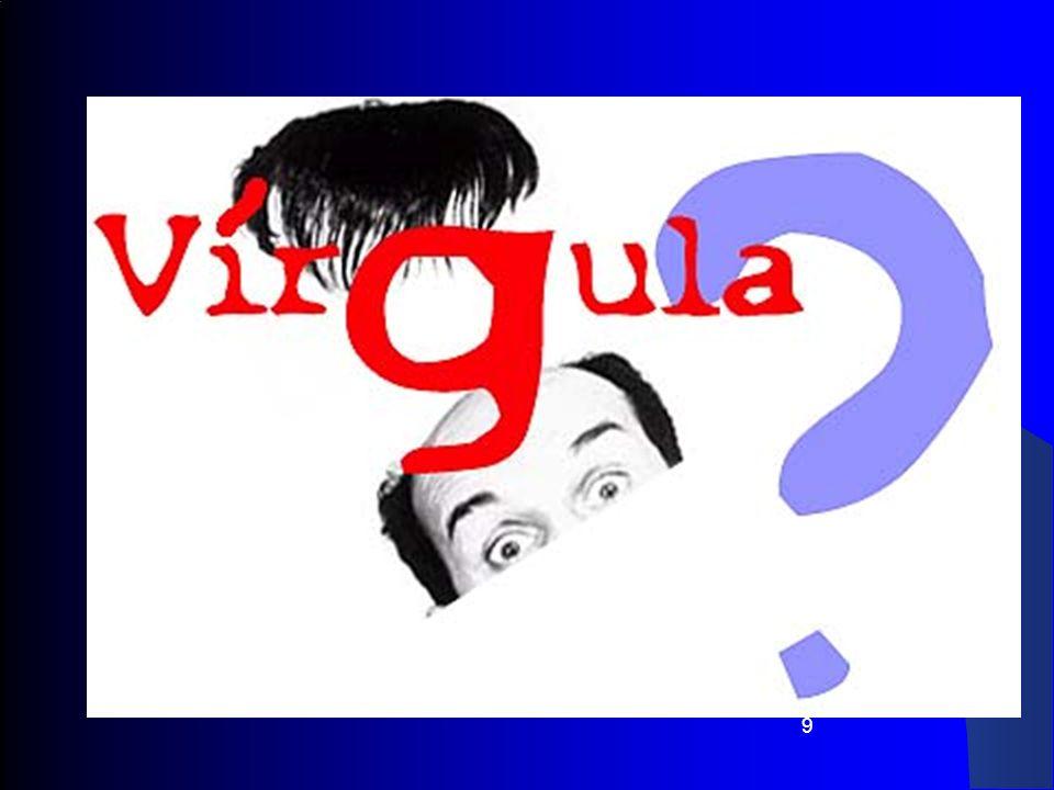 30 1.5 Vírgula antes da conjunção E 1.5.1 Realce de ideias de importância estilística: adversidade, tempo, consequência, finalidade, etc.