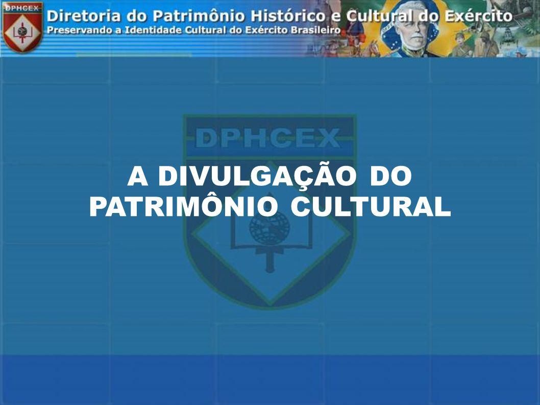 DIVULGAR O EXÉRCITO PARA A SOCIEDADE, POR INTERMÉDIO DO SEU PATRIMÔNIO HISTÓRICO E CULTURAL.