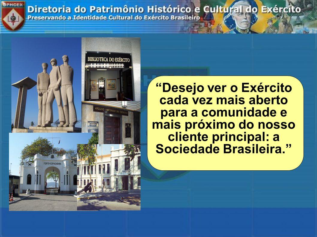 Desejo ver o Exército cada vez mais aberto para a comunidade e mais próximo do nosso cliente principal: a Sociedade Brasileira.