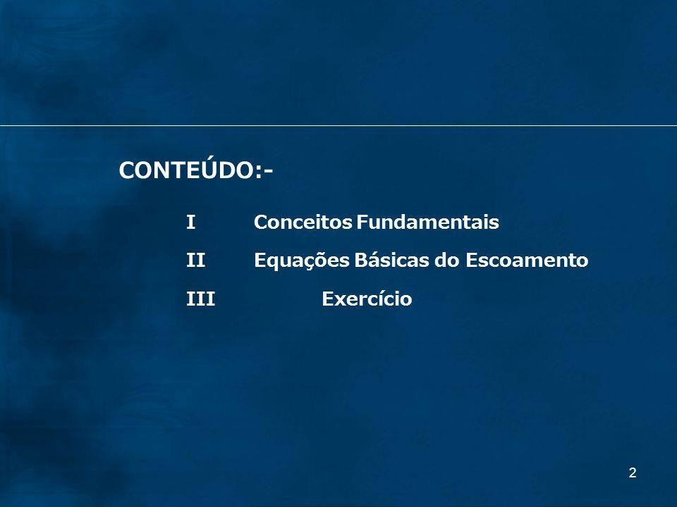 13 dx dy x y z dz Equação da continuidade IIEQUAÇÕES GOVERNANTES