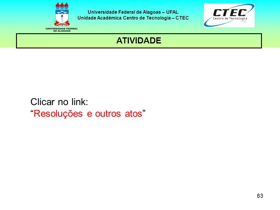 62 Universidade Federal de Alagoas – UFAL Unidade Acadêmica Centro de Tecnologia – CTEC ATIVIDADE