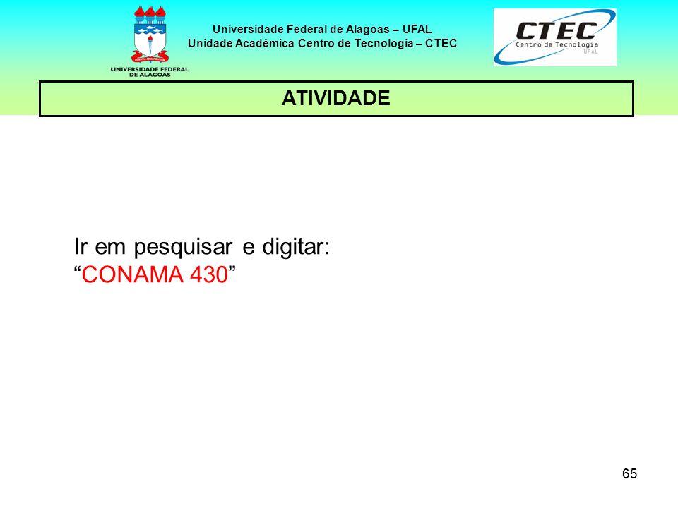 64 Universidade Federal de Alagoas – UFAL Unidade Acadêmica Centro de Tecnologia – CTEC ATIVIDADE