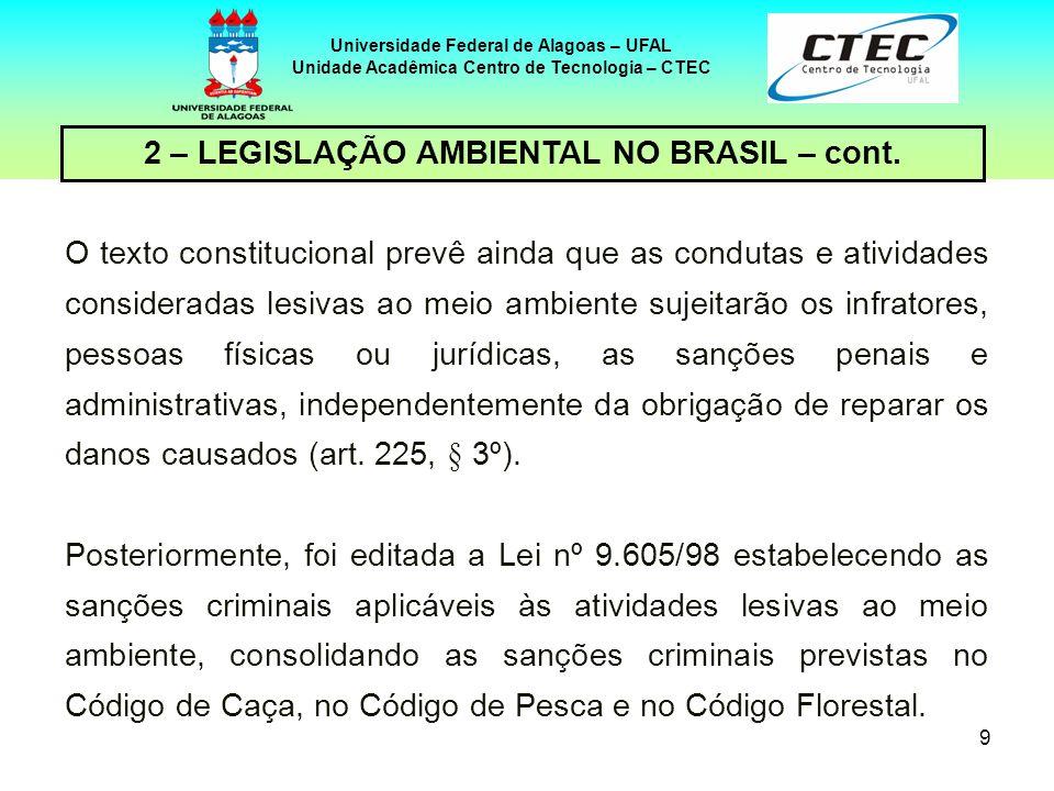 8 Universidade Federal de Alagoas – UFAL Unidade Acadêmica Centro de Tecnologia – CTEC 2 – LEGISLAÇÃO AMBIENTAL NO BRASIL – cont. d) exigência de estu