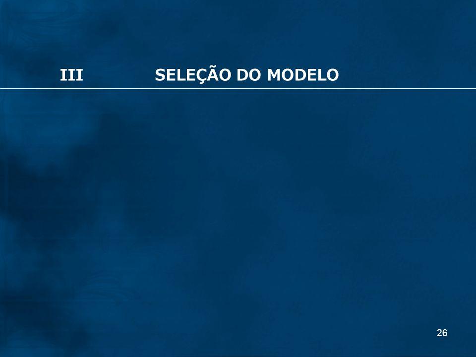 26 IIISELEÇÃO DO MODELO