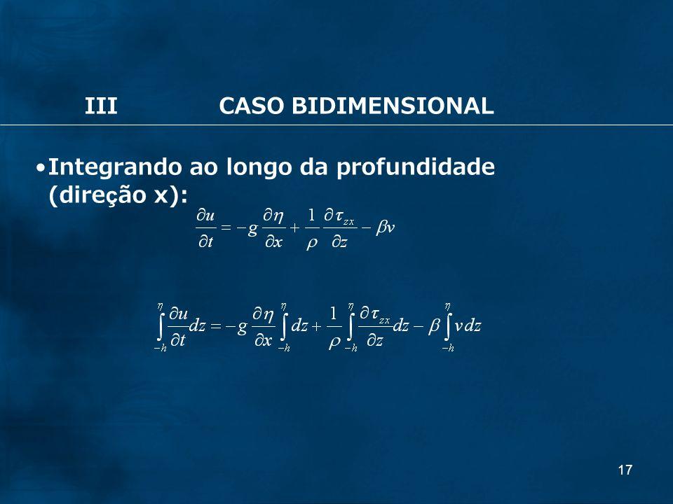 17 IIICASO BIDIMENSIONAL Integrando ao longo da profundidade (direção x):