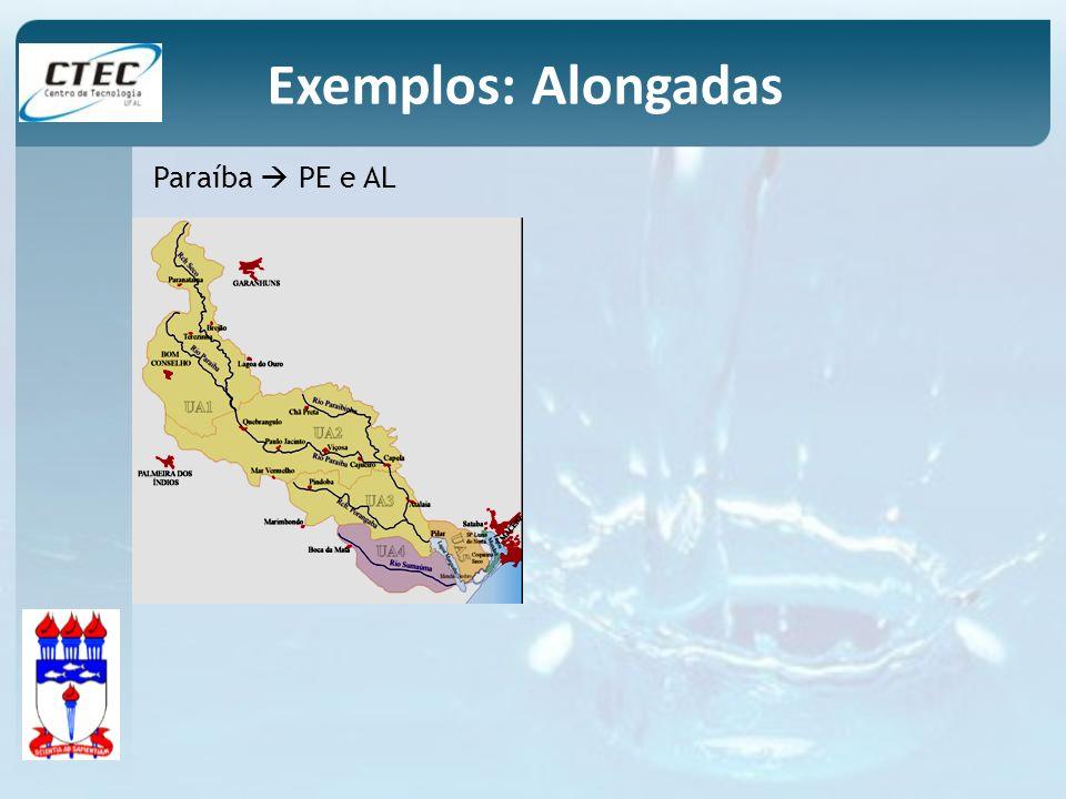 Paraíba PE e AL Exemplos: Alongadas