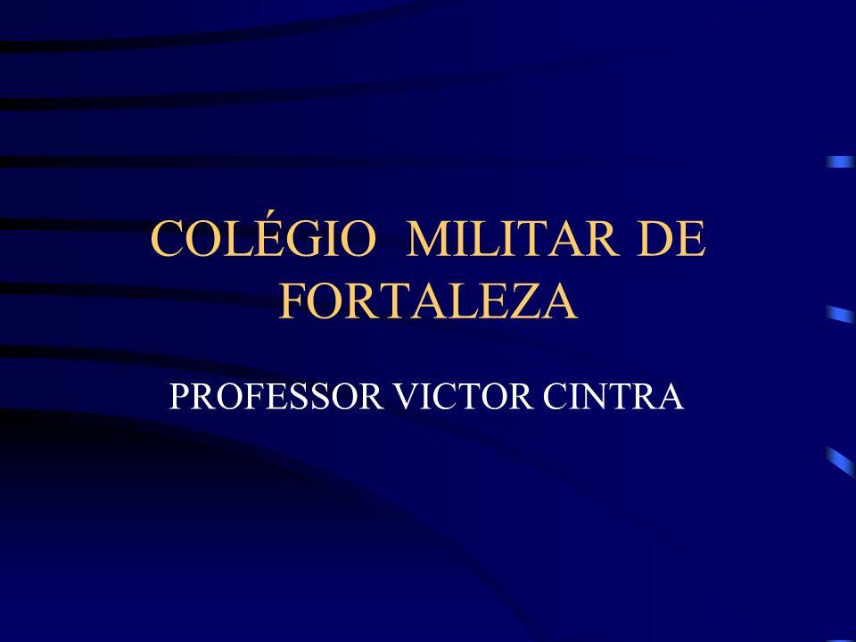COLÉGIO MILITAR DE FORTALEZA PROFESSOR VICTOR CINTRA