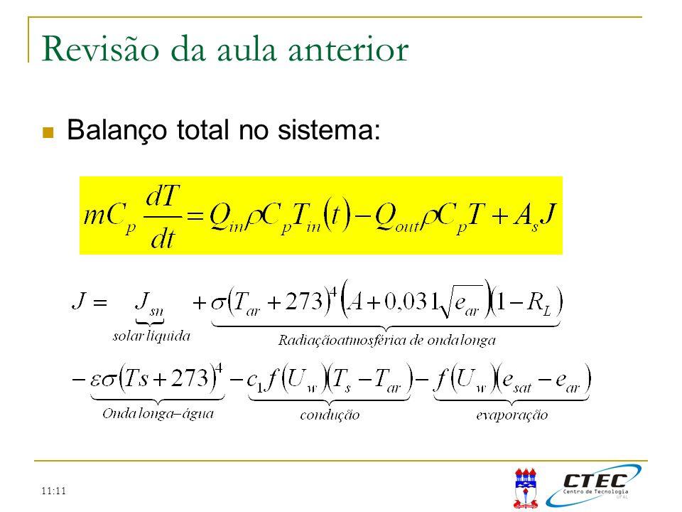 11:11 Revisão da aula anterior Balanço total no sistema: