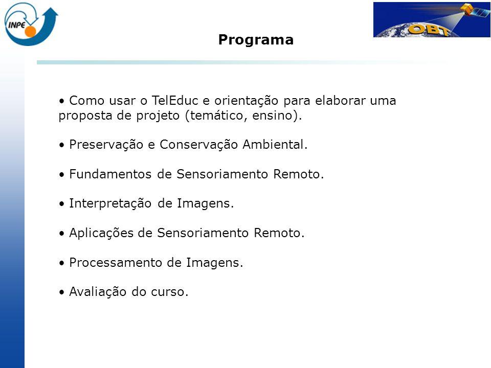 Como usar o TelEduc e orientação para elaborar uma proposta de projeto (temático, ensino). Preservação e Conservação Ambiental. Fundamentos de Sensori