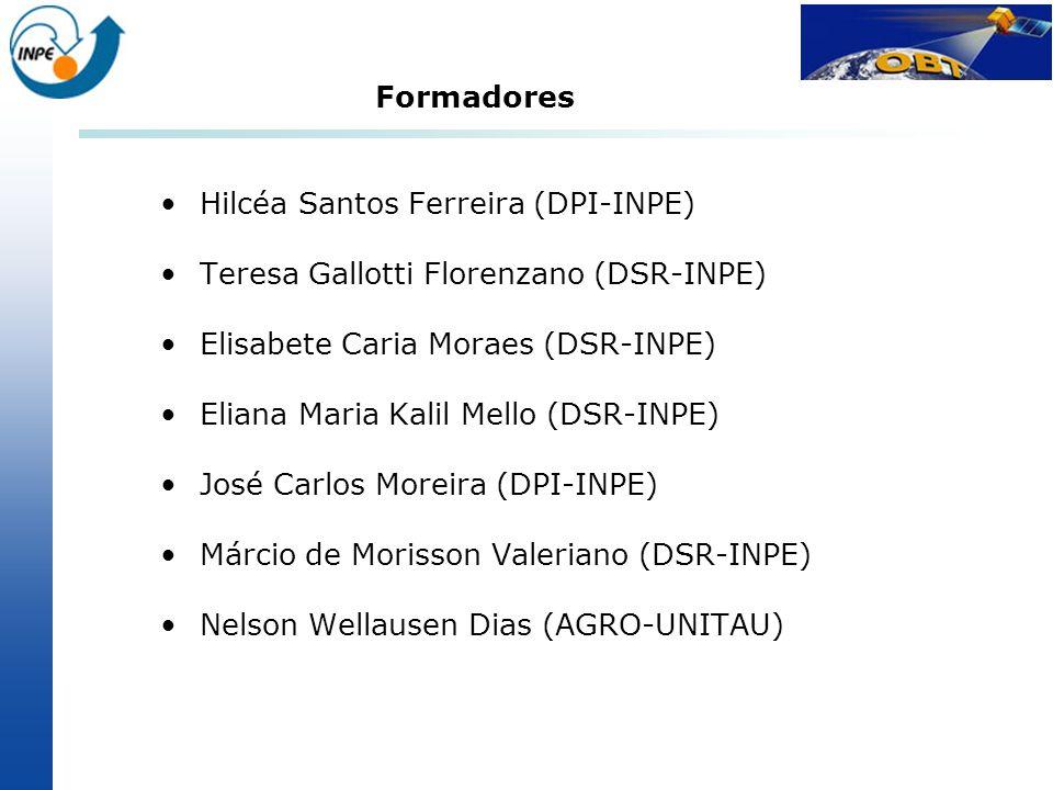 Formadores Hilcéa Santos Ferreira (DPI-INPE) Teresa Gallotti Florenzano (DSR-INPE) Elisabete Caria Moraes (DSR-INPE) Eliana Maria Kalil Mello (DSR-INP