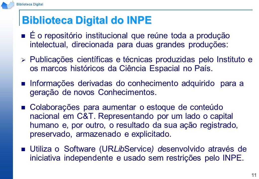 11 É o repositório institucional que reúne toda a produção intelectual, direcionada para duas grandes produções: Publicações científicas e técnicas pr