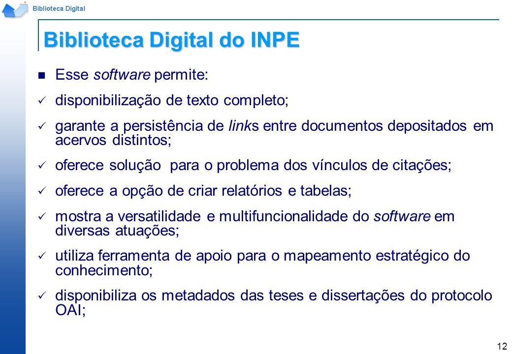 12 Esse software permite: disponibilização de texto completo; garante a persistência de links entre documentos depositados em acervos distintos; ofere