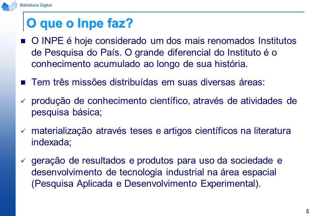 5 O INPE é hoje considerado um dos mais renomados Institutos de Pesquisa do País. O grande diferencial do Instituto é o conhecimento acumulado ao long