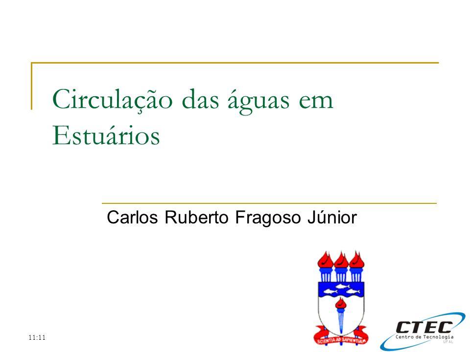 11:11 Circulação das águas em Estuários Carlos Ruberto Fragoso Júnior