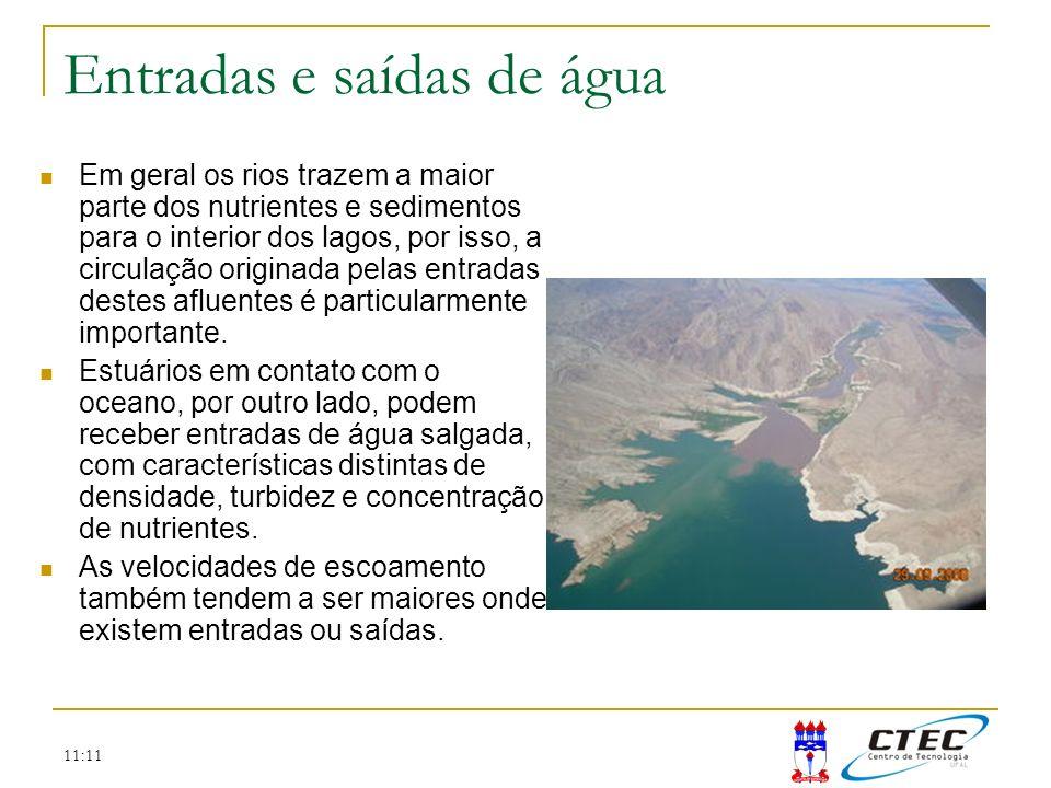 11:11 Entradas e saídas de água Em geral os rios trazem a maior parte dos nutrientes e sedimentos para o interior dos lagos, por isso, a circulação or