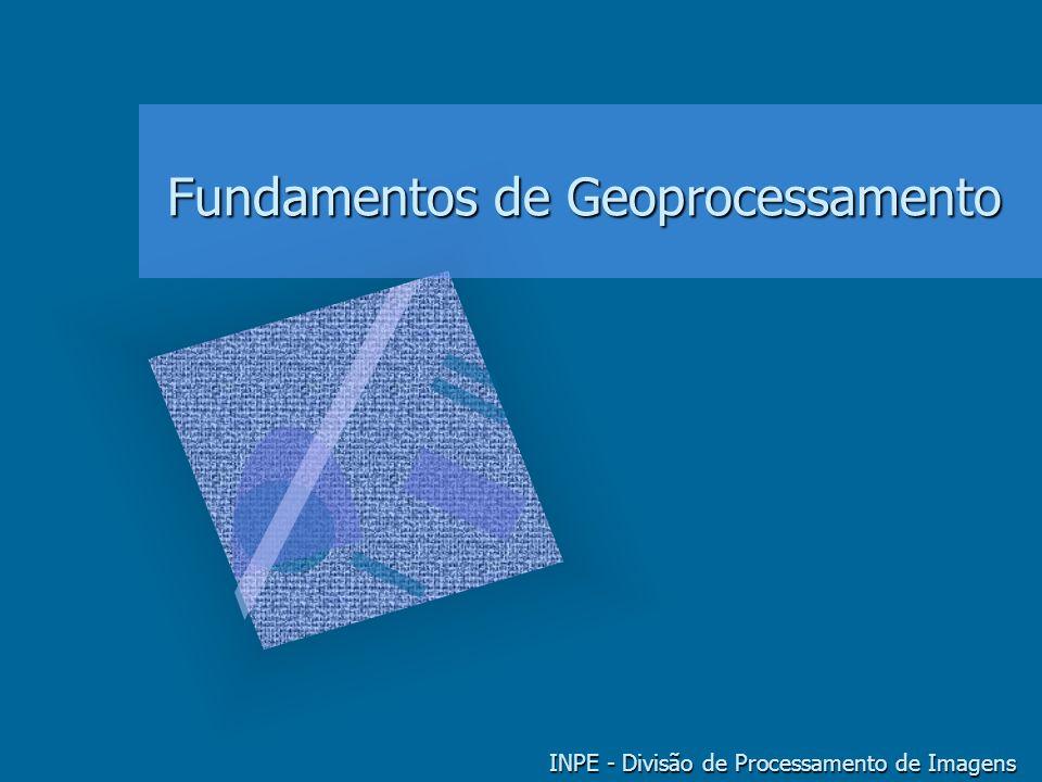 FUNDAMENTOS DE GEOPROCESSAMENTO Objetivos do Curso Fundamentação teórica sobre a disciplina de GeoprocessamentoFundamentação teórica sobre a disciplina de Geoprocessamento Ênfase em modelagem de dados e análise espacialÊnfase em modelagem de dados e análise espacial Sistemas de Informação Geográfica (SIG) como ferramentas computacionais para GeoprocessamentoSistemas de Informação Geográfica (SIG) como ferramentas computacionais para Geoprocessamento