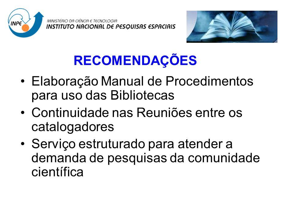 Elaboração Manual de Procedimentos para uso das Bibliotecas Continuidade nas Reuniões entre os catalogadores Serviço estruturado para atender a demand