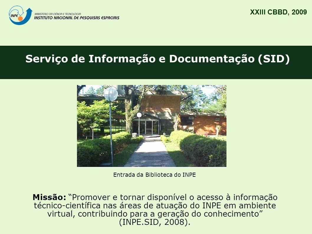 Serviço de Informação e Documentação (SID) XXIII CBBD, 2009 Missão: Promover e tornar disponível o acesso à informação técnico-científica nas áreas de