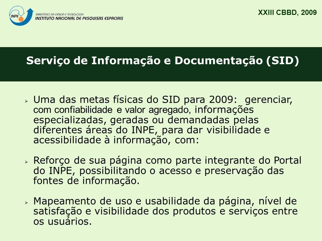 Serviço de Informação e Documentação (SID) XXIII CBBD, 2009 Uma das metas físicas do SID para 2009: gerenciar, com confiabilidade e valor agregado, in