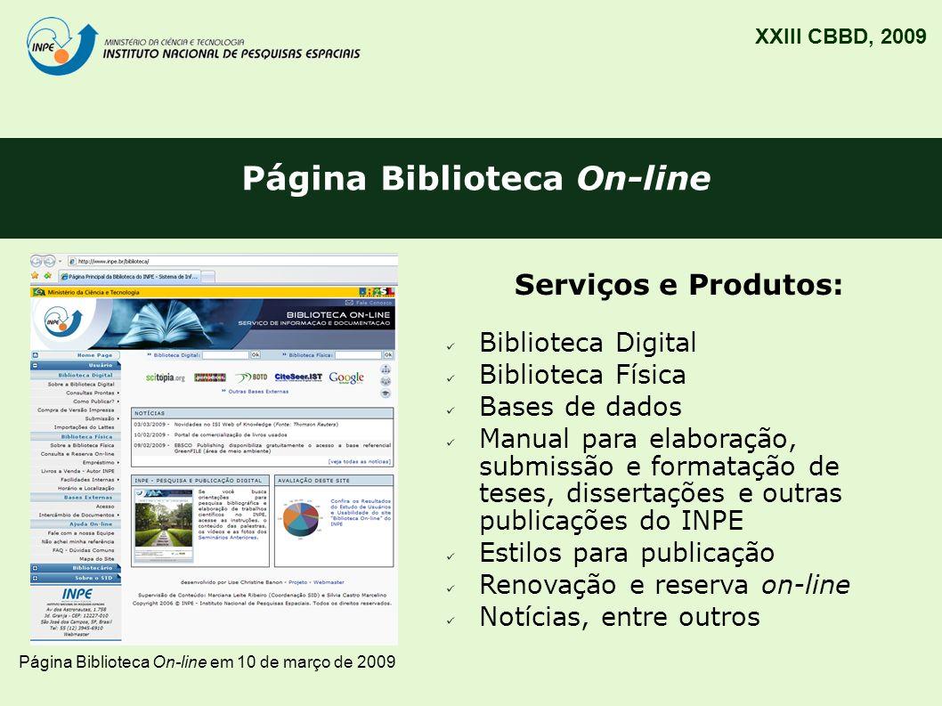 Página Biblioteca On-line XXIII CBBD, 2009 Página Biblioteca On-line em 10 de março de 2009 Serviços e Produtos: Biblioteca Digital Biblioteca Física