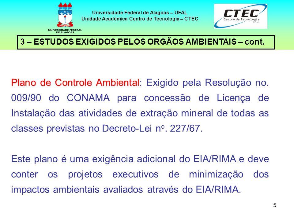5 3 – ESTUDOS EXIGIDOS PELOS ORGÃOS AMBIENTAIS – cont. Universidade Federal de Alagoas – UFAL Unidade Acadêmica Centro de Tecnologia – CTEC Plano de C