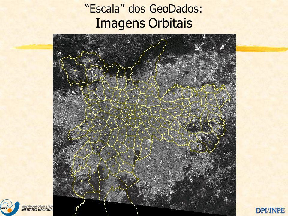DPI/INPE Escala dos GeoDados: Imagens Orbitais
