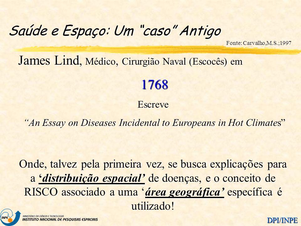 DPI/INPE Saúde e Espaço: Um caso Antigo James Lind, Médico, Cirurgião Naval (Escocês) em 1768 1768Escreve An Essay on Diseases Incidental to Europeans