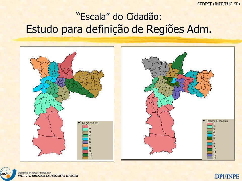 DPI/INPE populaçãodensidade Escala do Cidadão: Estudo para definição de Regiões Adm. Escala do Cidadão: Estudo para definição de Regiões Adm. CEDEST (